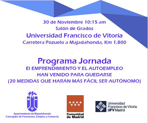 emprendimiento El Ayuntamiento de Majadahonda impulsa el emprendimiento y el autoempleo con una jornada en la Universidad Francisco de Vitoria Estudiar en Universidad Privada Madrid