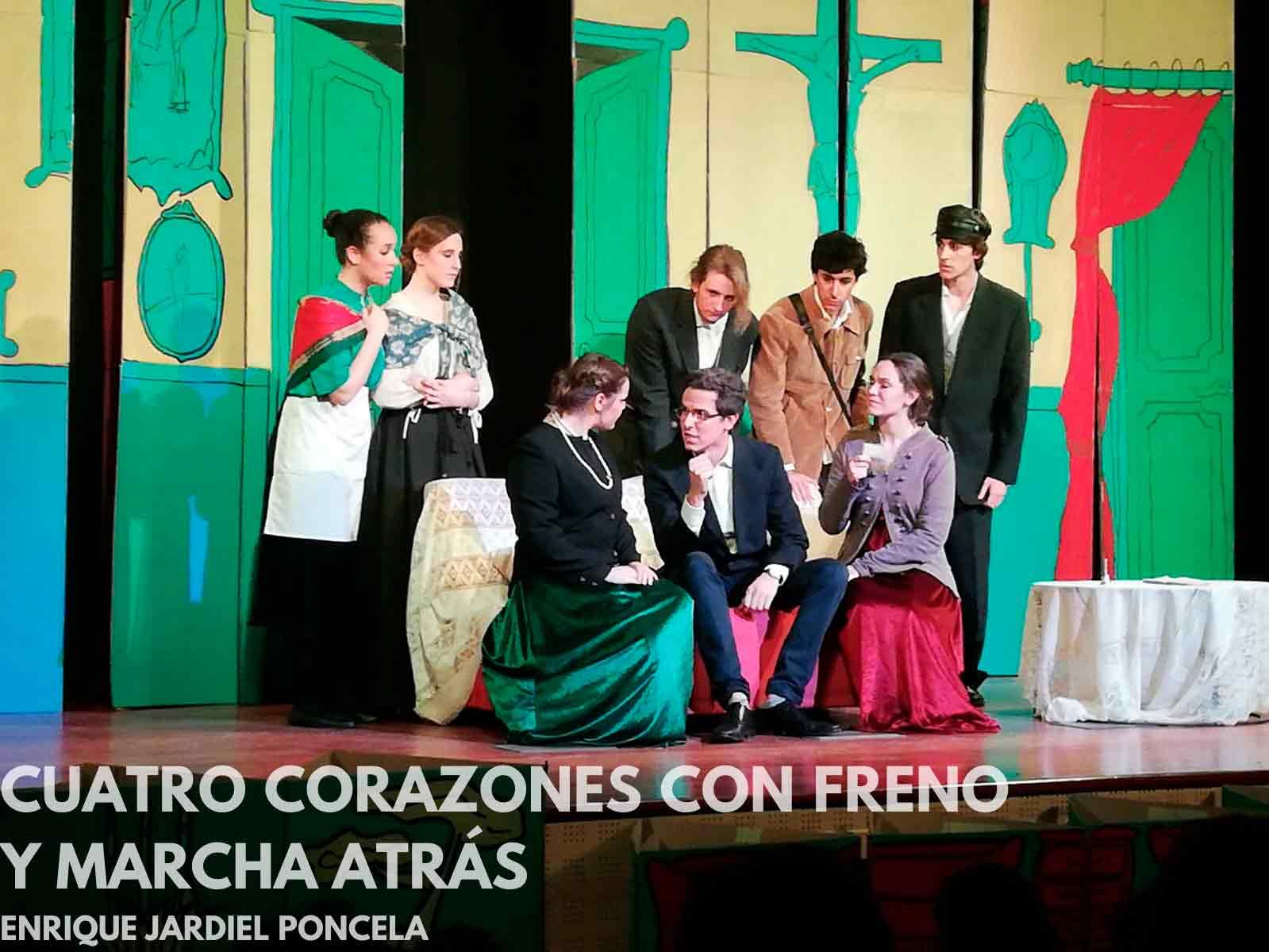 Cuatro corazones con freno y marcha atras Grupo de Teatro Ay de mí...¡triste! Estudiar en Universidad Privada Madrid