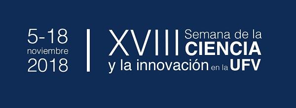 2df2142c 6443 4bbe bf9a ea05bc2a2cd5 La UFV organiza la XVIII Semana de la Ciencia y la Innovación en la UFV