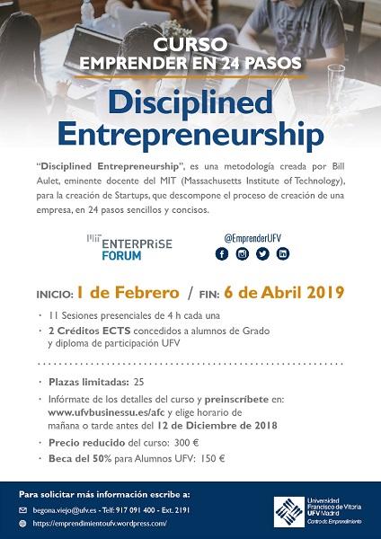 Cartel Curso Disciplined Entrepreneurship 2019 Por segundo año consecutivo el Centro de Emprendimiento organiza el Curso Emprender en 24 pasos