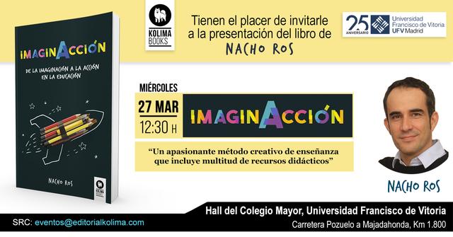 nacho ros libro El profesor Nacho Ros presentará su libro Imaginación,un método para desarrollar la creatividad en el alumno
