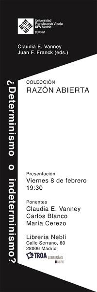 CARTEL DETERMINISMO Editorial UFV presentará, este viernes 8 a las 19:30 horas, el primer libro de la colección Razón Abierta en la librería Neblí de Serrano 80 (Madrid).