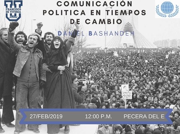 Comunicación política en tiempos de cambio La Sociedad de Estudios Internacionales organiza la conferencia Comunicación política en tiempos de cambio junto al experto Daniel Bashandeh