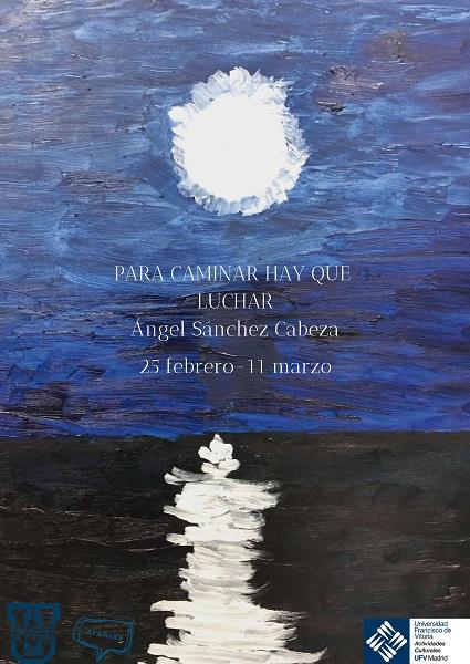 Para caminar hay que luchar 1 Exposición de Angel Sánchez Cabeza en la U Shop
