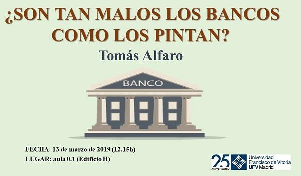 c291caa9 46c1 4627 8f11 2552f65e4586 El profesor Tomás Alfaro, impartirá la conferencia ¿Son tan malos los bancos como los pintan?