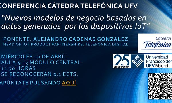 49058b76 098b 4fa8 9d20 4debc98b7c5b Conferencia sobre nuevos modelos de negocio de la Cátedra Telefónica UFV