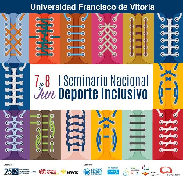 CartelDeporteInclusivo La Universidad Francisco de Vitoria (Madrid) acoge el 'I seminario nacional sobre deporte inclusivo' de personas con y sin discapacidad Estudiar en Universidad Privada Madrid