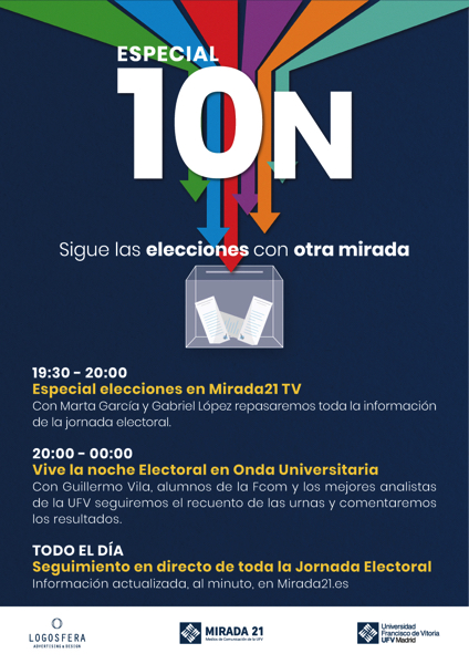 AAFF Cartel Info. Elecciones A3 V3 El Grupo Mirada 21 prepara una cobertura especial de las elecciones del 10N Estudiar en Universidad Privada Madrid