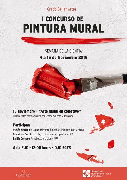 Cartel I concurso pintura mural UFV I concurso de pintura mural de la  Universidad Francisco de Vitoria