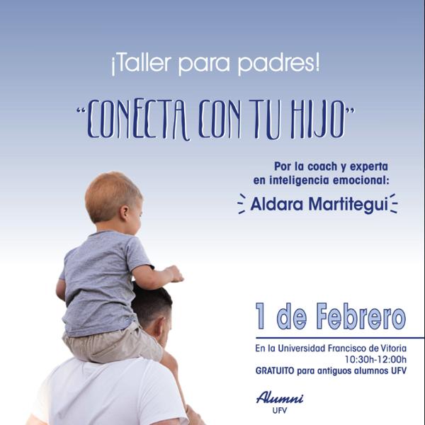 Captura de pantalla 2020 01 14 a las 9.27.21 Alumni UFV organiza Conecta con tu hijo, un taller con la alumni y experta en inteligencia emocional Aldara Martitegui Estudiar en Universidad Privada Madrid