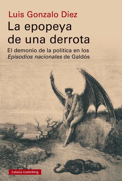 Libro Galdós Luis Gonzalo Díez, profesor UFV, presenta La epopeya de una derrota sobre los Episodios nacionales de Galdós