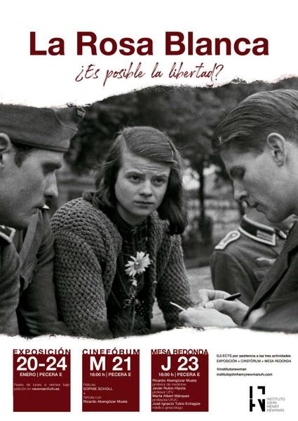 ROSA BLANCA cartel El Instituto Newman recuerda a los jóvenes de la Rosa Blanca que se enfrentaron pacíficamente al nazismo Estudiar en Universidad Privada Madrid