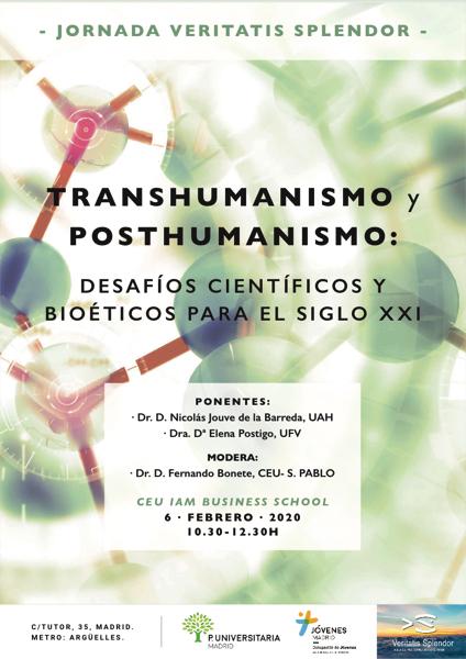 TRANSHUMANISMO Y POSHUMANISMO CARTEL A3. 3 1 Elena Postigo participa en la Jornada Transhumanismo y Posthumanismo. Desafíos científicos y bioéticos para el siglo XXI