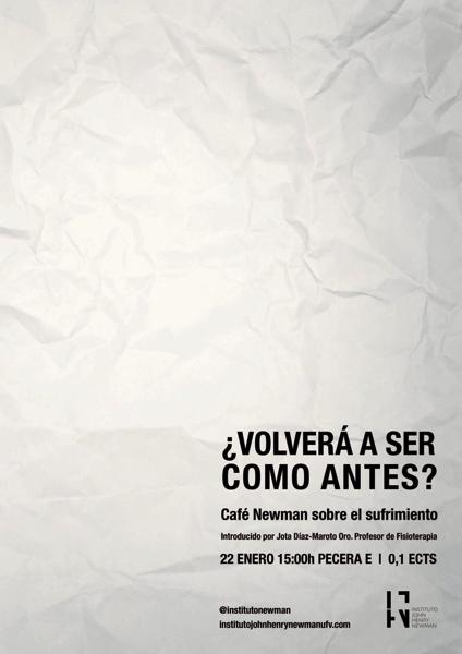 sufrimmiento ¿Volverá a ser cómo antes?: Café Newman sobre el sufrimiento el próximo 22 de enero Estudiar en Universidad Privada Madrid