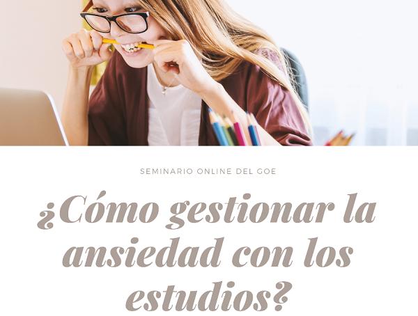 gestionar ansiedad goe ufv Seminario sobre gestión de la ansiedad con los estudios, organizado por el GOE Estudiar en Universidad Privada Madrid