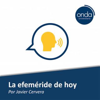 la efemeride del dia La efeméride del día: el podcast diario del profesor UFV Javier Cervera para recordar eventos históricos durante la cuarentena