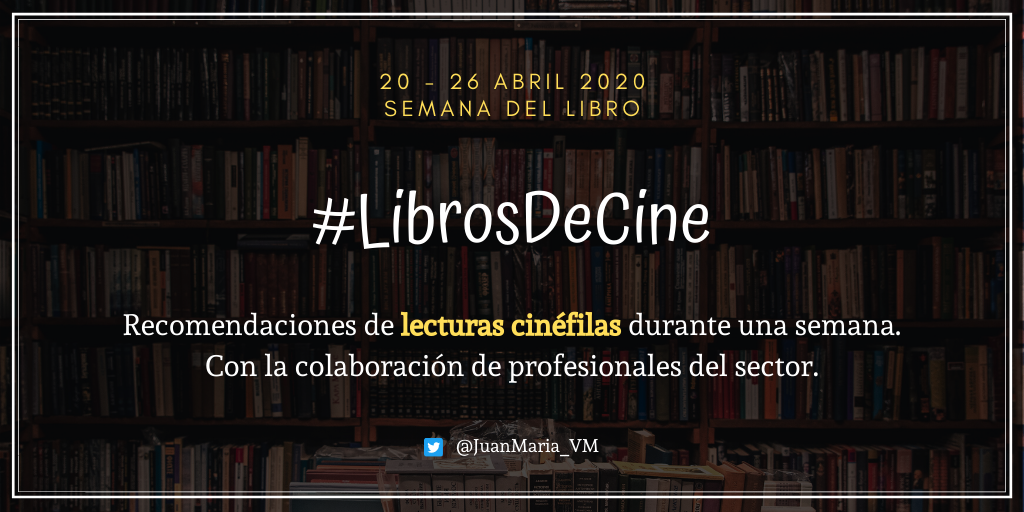 1 #LibrosDeCine, la iniciativa creada por Juan María Villagrán para celebrar la Semana del Libro Estudiar en Universidad Privada Madrid