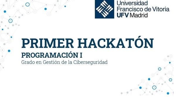 I Hackatlon Grado de Ciberseguridad El Grado en Gestión de la Ciberseguridad UFV organiza su primer Hackatón para poner a prueba a los alumnos de Programación I Estudiar en Universidad Privada Madrid