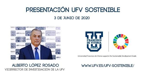 Presentación UFV Sostenible Presentación on line del programa UFV Sostenible el 3 de junio Estudiar en Universidad Privada Madrid