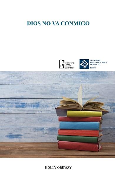 Dios no va conmigo editorial ufv Dios no va conmigo: la nueva publicación de la Editorial UFV Estudiar en Universidad Privada Madrid
