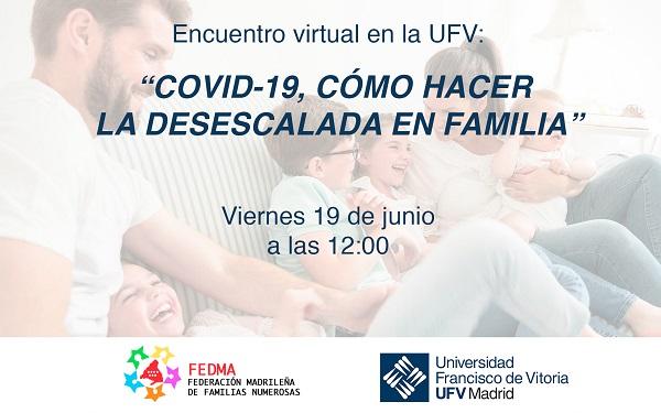 Familias numerosas La UFV acoge el coloquio COVID 19, cómo hacer la desescalada en familia dela Federación Madrileña de Familias Numerosas Estudiar en Universidad Privada Madrid
