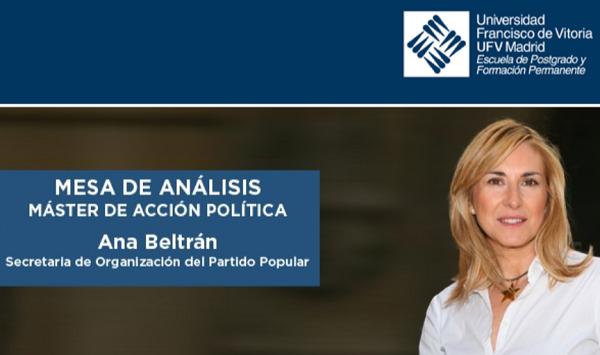 ana beltran encuentro ufv Mesa de Análisis del Máster en Acción Política con Ana Beltrán, secretaria de Organización del Partido Popular Estudiar en Universidad Privada Madrid