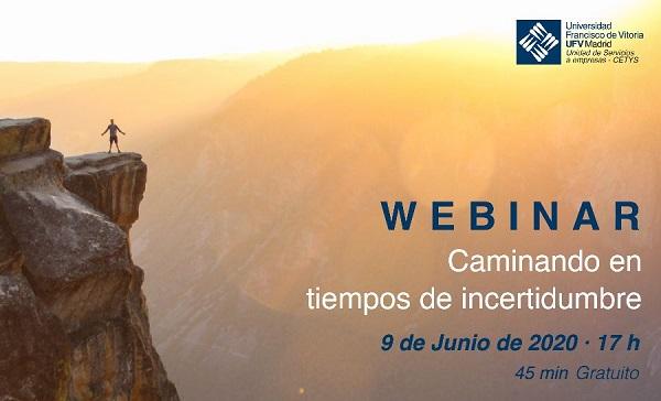 webinar camininado en tiempos de incertidumbre CETYS UFV organiza el webinar Caminando en tiempos de incertidumbre: inteligencia emocional aplicada a la gestión del futuro Estudiar en Universidad Privada Madrid