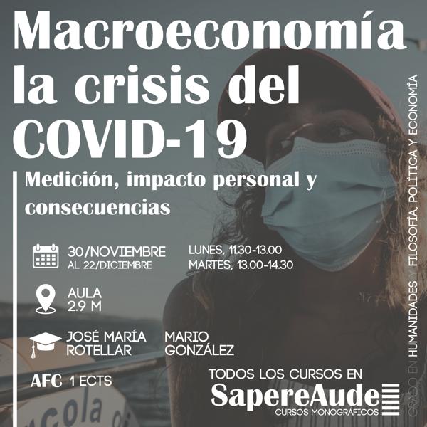 Macroeconomía SapereAude Macroeconomía: la crisis del COVID 19. Curso sobre medición, impacto personal y consecuencias con los consejeros de Sanidad y Hacienda de la Comunidad de Madrid Estudiar en Universidad Privada Madrid