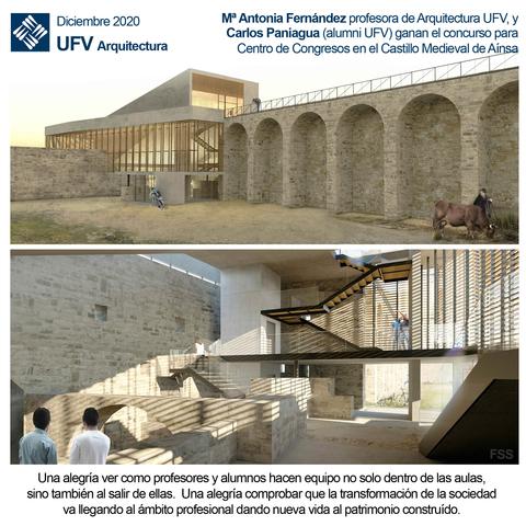 arquitectura ainsa María Antonia Fernández Nieto (prof UFV) y Carlos Paniagua (Alumni UFV), primer premio premio del concurso de Arquitectura para el Centro de Congresos en el castillo medieval de Aínsa, Huesca Estudiar en Universidad Privada Madrid