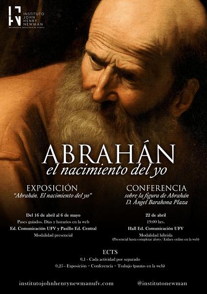 Abrahan El Instituto Newman de la UFV organiza una exposición y una conferencia sobre la figura de Abrahán Estudiar en Universidad Privada Madrid