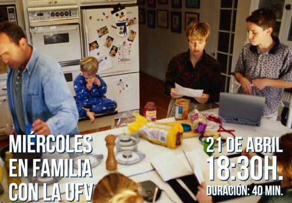 Miércoles en Familia con la UFV Tercera sesión de los Miércoles en Familia con la UFV en colaboración con la Federación Española de Familias Numerosas Estudiar en Universidad Privada Madrid