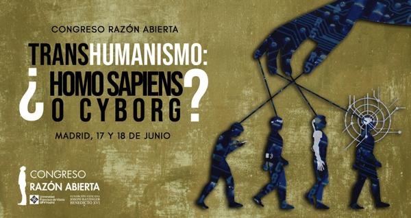 Cartel Transhumanismo El Instituto Razón Abierta de la Universidad Francisco de Vitoria presenta el programa de la IV edición del Congreso Razón Abierta sobre Transhumanismo Estudiar en Universidad Privada Madrid