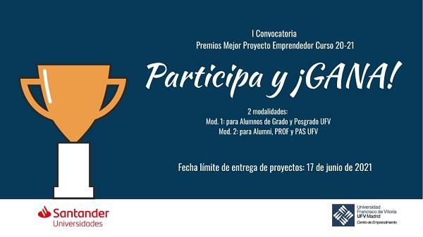 Premio Proyectos Emprendimiento La UFV convoca la I Edición de los Premios a los mejores proyectos de emprendimiento UFV Estudiar en Universidad Privada Madrid