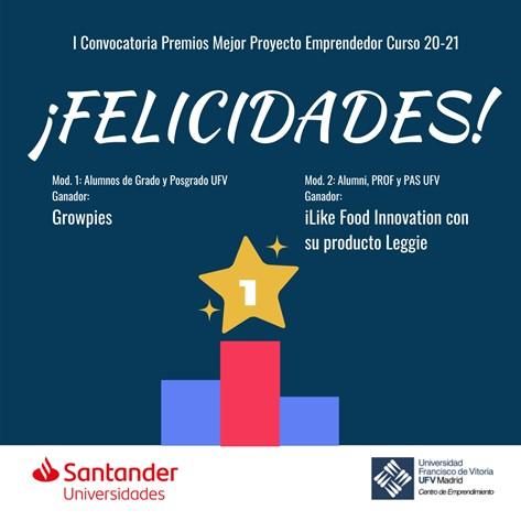 Premios Centro Emprendimiento La plataforma Growpies y la empresa iLike Food Innovation S.L, con su producto Leggie, ganadores de los I premios a los mejores proyectos de emprendimiento UFV del curso 20 21 Estudiar en Universidad Privada Madrid